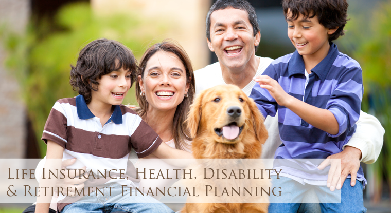 Life Insurance, Health, Disability & Retirement Financial Planning